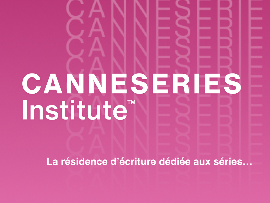 Canneséries Institute fait appel aux candidatures !